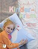 Lauter Kinderkram - Kindersachen selber nähen