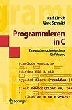 Programmieren in C: Eine mathematikorientierte Einführung: Eine Mathematikorientierte Einfuhrung (Masterclass)