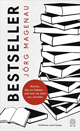 Bestseller: Bücher, die wir liebten - und was sie über uns verraten