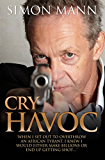 """Cry Havoc: """"When I set out to overthrow an African tyrant, I knew I would either make billions or end up getting shot..."""""""