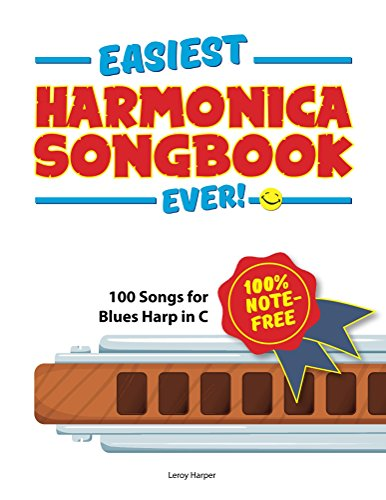 easiest-harmonica-songbook-ever-100-note-free-100-songs-for-blues-harp-in-c-english-edition