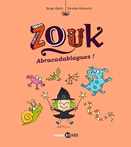 Zouk, Tome 15: Abracadablagues !