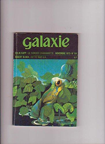 Galaxie , n° 114, novembre 1973 : le sorcier d'anharitte cette nuit-là …