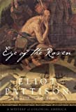 Eye of the Raven: A Mystery of Colonial America von Eliot Pattison
