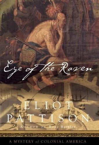 Buchseite und Rezensionen zu 'Eye of the Raven: A Mystery of Colonial America' von Eliot Pattison