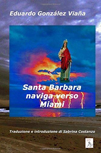 Santa Barbara Naviga Verso Miami