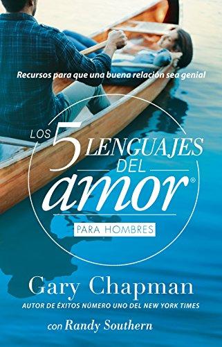 5 Lenguajes de Amor, Los Para Hombre Revisado 5 Love Languages: For Men Revised: Recursos Para Que Una Relacion Sea Genial por Gary Chapman