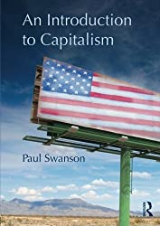 An Introduction to Capitalism by Paul Swanson (2012-10-18)
