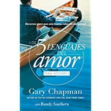 Los 5 lenguajes del amor / The Five Love Languages: Recursos para que una buena relación sea genial. Edición para hombres / The Secret to Love That Lasts. Men Edition