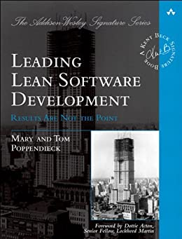 Leading Lean Software Development: Results Are not the Point (Addison-Wesley Signature Series (Beck)) by [Poppendieck, Mary, Poppendieck, Tom]