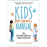 Kids Don't Come With a Manual: The Essential Guide to a Happy Family Life (English Edition)