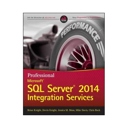 [(Professional Microsoft SQL Server 2014 Integration Services)] [ By (author) Brian Knight, By (author) Devin Knight, By (author) Jessica M. Moss, By (author) Mike Davis, By (author) Chris Rock ] [June, 2014]