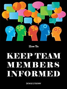 How to Keep Team Members Informed (Team Building Tool Box for Busy Managers Book 3) (English