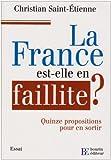 La France est-elle en faillite ? : Quinze propositions pour en sortir