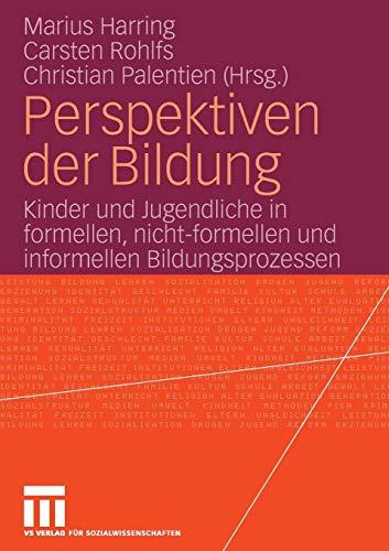Perspektiven der Bildung: Kinder und Jugendliche in formellen, nicht-formellen und informellen Bildungsprozessen (German Edition) (Bildung Kinder)