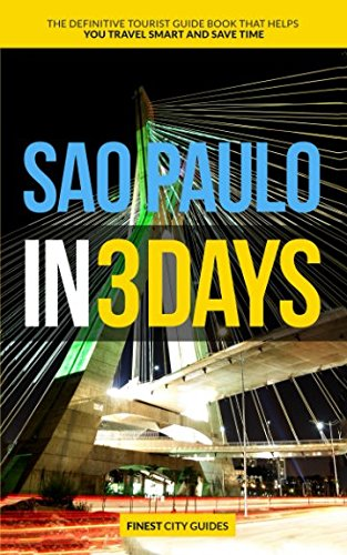 sao-paulo-in-3-days-the-definitive-tourist-guide-book-that-helps-you-travel-smart-and-save-time-braz