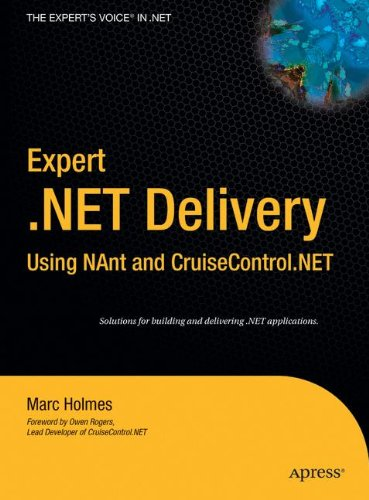 Expert .Net Delivery Using NAnt and CruiseControl.Net (Expert's Voice in .NET)