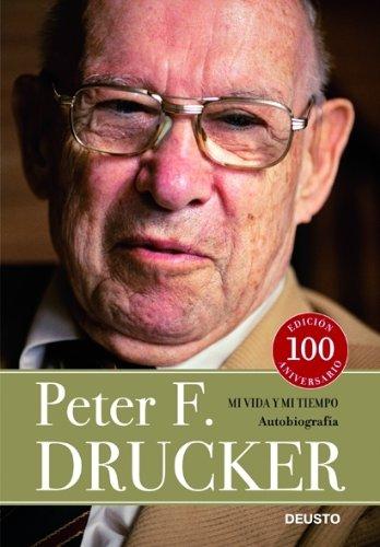 Mi vida y mi tiempo: Autobiografia de Peter F. Drucker