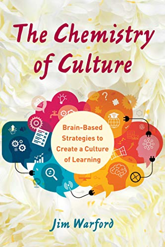 The Chemistry of Culture: Brain-Based Strategies to Create a Culture of Learning (English Edition) (High-school-strategien)