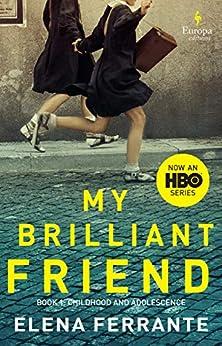 My Brilliant Friend: Neapolitan Novels, Book One (English Edition) par [Ferrante, Elena]