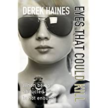 Eyes That Could Kill: When being abducted once, is not enough (The Abductions of Langley Garret Book 3)