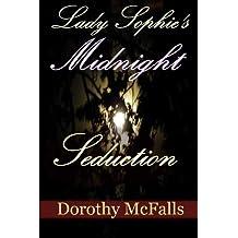 Lady Sophie's Midnight Seduction: short erotic historical romance (English Edition)