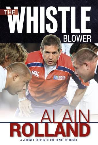 The Whistle Blower: The Alain Rolland Story por Alain Rolland