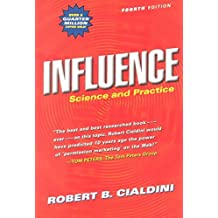 [(Influence : Science and Practice)] [By (author) R.B. Cialdini] published on (July, 2000)