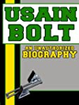 Usain Bolt: An Unauthorized Biography...