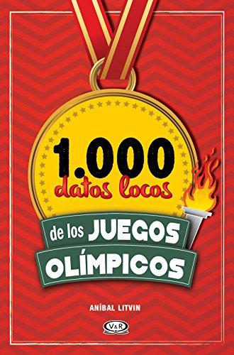 1.000 datos locos de los Juegos Olímpicos por Anibal Litvin