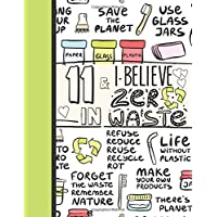 11 & I Believe In Zero Waste: Recycling Sketchbook Gift For Girls Age 11 Years Old - Sketchpad Activity Book Reduce Reuse Recycle For Kids To Draw Art And Sketch In