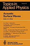 Acoustic Surface Waves (Topics in Applied Physics (24), Band 24) -