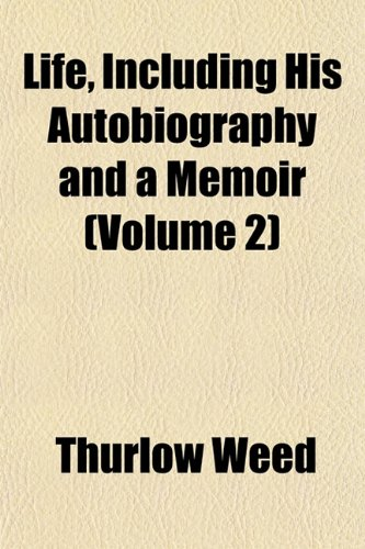 Life, Including His Autobiography and a Memoir (Volume 2)