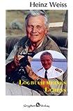 Logbuch meines Lebens: Der Traumschiffkapitän erzählt