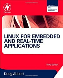 Linux for Embedded and Real-time Applications, Third Edition (Embedded Technology) by Doug Abbott (2012-12-04)