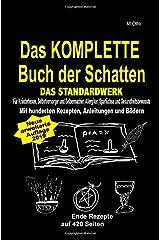 Das KOMPLETTE Buch der Schatten - DAS STANDARDWERK (SOFTCOVER/dickes Taschenbuch) Salben, Öle, Tinkturen, Seifen, Essig, Kräuteröle, uvm ... Taschenbuch