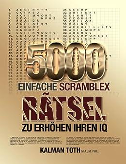 5000 Einfache Scramblex Ratsel Zu Erhohen Ihren IQ (GERMAN IQ BOOST PUZZLES 1) von [Toth M.A. M.PHIL., Kalman]