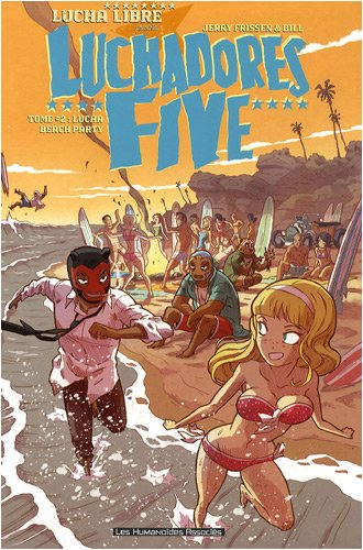 Luchadores Five, Tome 2 : Lucha Beach Party