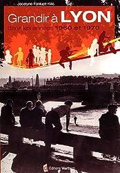 Grandir à Lyon Dans les Années 1960 et 1970