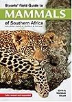 Stuarts' Field Guide to Mammals of So...
