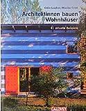 Wohnhäuser von Architektinnen: 40 aktuelle Beispiele