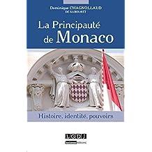 La Principauté de Monaco. Histoire, identité, pouvoirs
