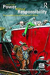 [Power without Responsibility: Press, Broadcasting and the Internet in Britain] (By: James Curran) [published: October, 2009]