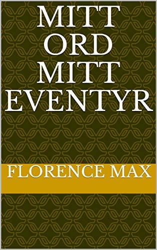 Mitt Ord Mitt Eventyr (Norwegian Edition) Max Mitt