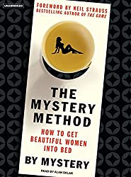 The Mystery Method: How to Get Beautiful Women into Bed by Mystery (2007-07-09)