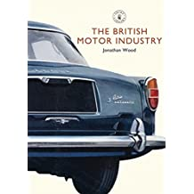 The British Motor Industry (Shire Library)