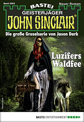 John Sinclair 2063 - Horror-Serie: Luzifers Waldfee