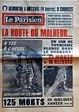 PARISIEN LIBERE (LE) [No 9510] du 03/04/1975 - RUGBY CONTRE FOOTBALL LE PRESIDENT FERRASSE REFUSE D'ABANDONNER LE PARC AU BALLON ROND LA ROUTE DU MALHEUR UN CAR DE TOURISME PLONGE DANS LE TORRENT 27 MORTS + 16 BLESSES A 120 A L'HEURE C'EST LE MOUCHARD RETROUVE QUI INDIQUE DEFAILLANCE OU LES FREINS 125 MORTS EN QUELQUES ANNEES PLUS FORT QUE LE SAUT DE LA MORT SANS POLLUTION EN SILENCE UN NOUVEL ART DE SE DEPLACER EN VILLE LA VOITURE PARTICULIERE URBAINE ELECTRIQUE MISE AU POINT SUR ORDINATEUR PA