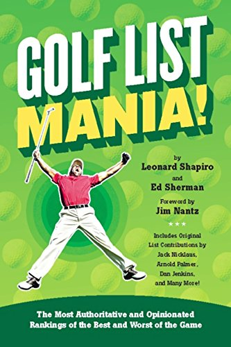 Golf List Mania!: The Most Authoritative and Opinionated Rankings of the Best and Worst of the Game (English Edition) por Len Shapiro
