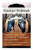 Sagen des klassischen Altertums + Volkssagen und Legenden (Zwei Klassiker der deutschsprachigen, Kinder und Jugendliteratur) - Gustav Schwab